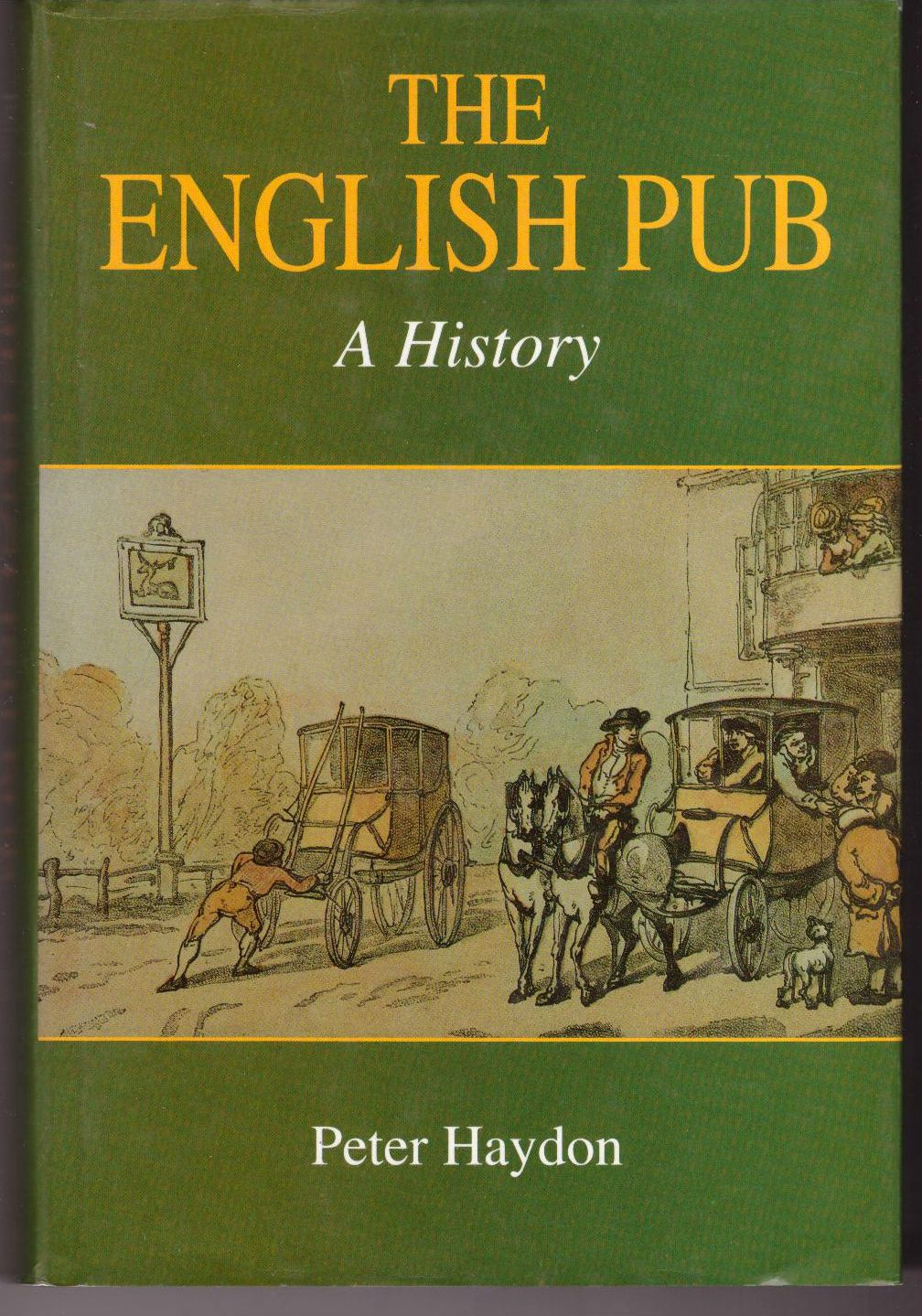 The English Pub : A History, Haydon, Peter.